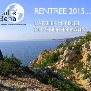 RENTREE 2015 Les Ateliers Mensuels